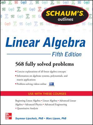 Schaum's Outline of Linear Algebra By Lipschutz, Seymour/ Lipson, Marc