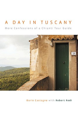 A Day in Tuscany By Castagno, Dario/ Rodi, Robert
